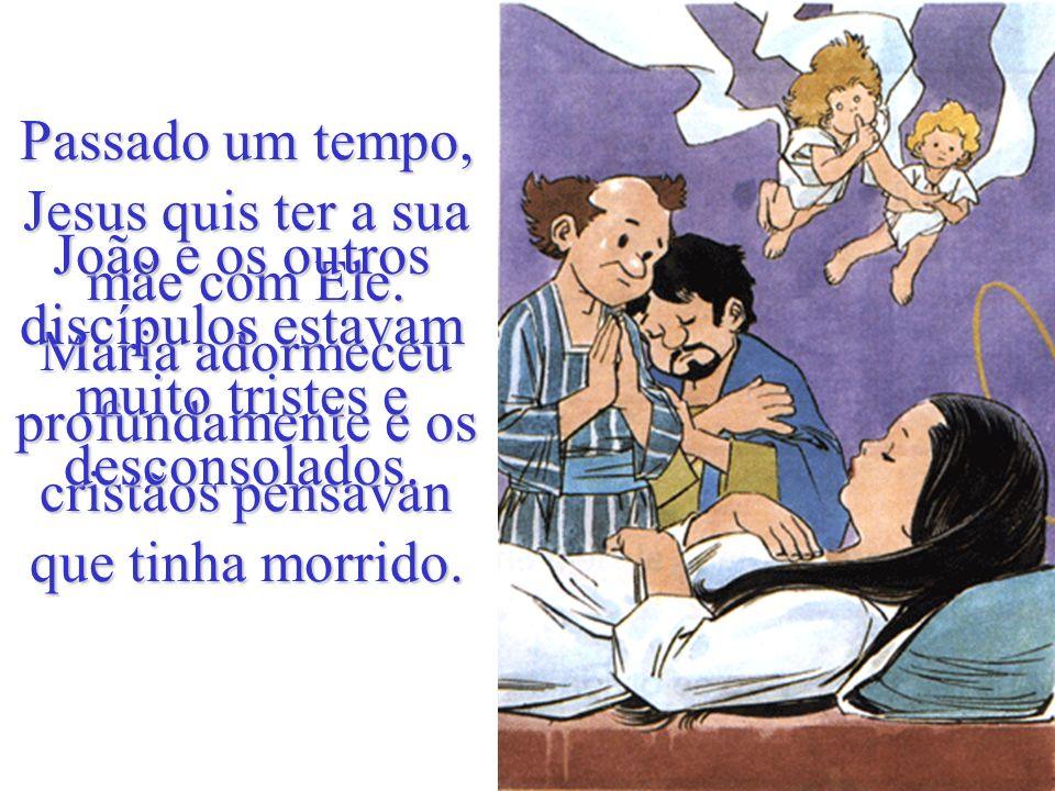 Junto à Cruz estavam a mãe de Jesus e João. Jesus disse-lhes: Mulher, eis aí o teu filho. João eis aí a tua mãe. João levou Maria a sua casa. E ela cu