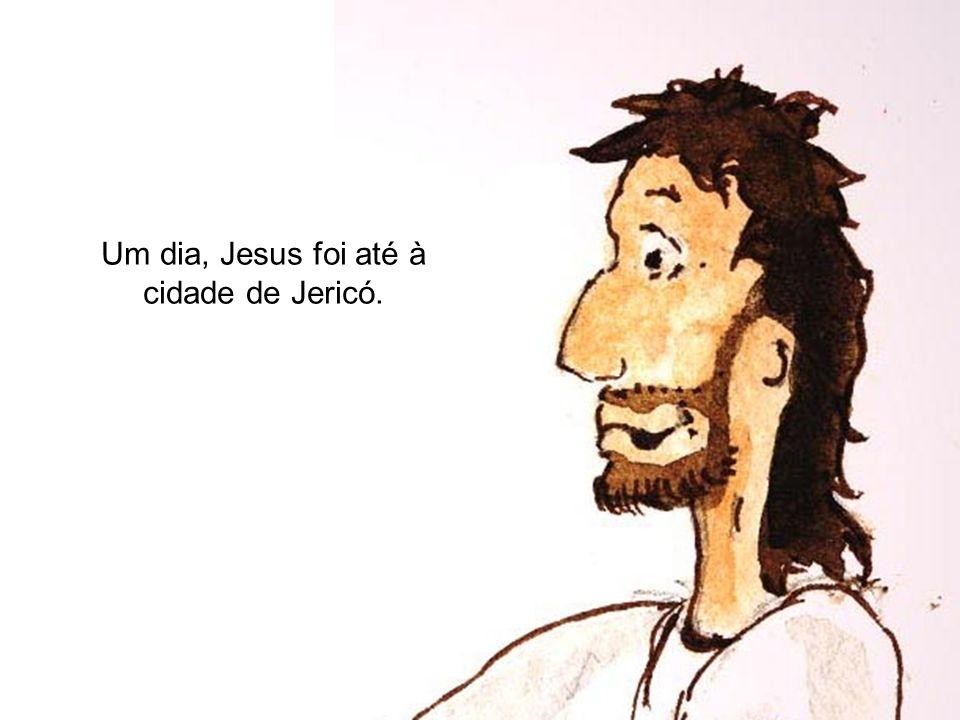 Um dia, Jesus foi até à cidade de Jericó.