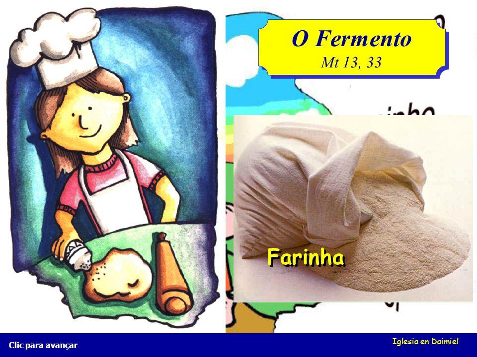 Iglesia en Daimiel Clic para avançar O fermento Mt 13, 33 O fermento Mt 13, 33... até que tudo levedou.