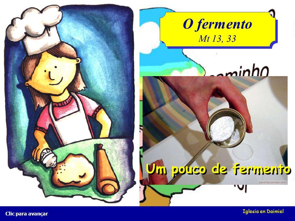 Iglesia en Daimiel Clic para avançar O fermento Mt 13, 33 O fermento Mt 13, 33 Água e sal