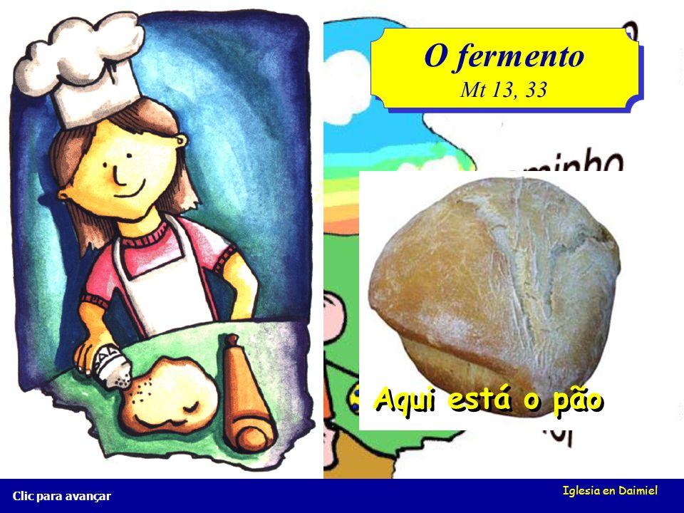 Iglesia en Daimiel Clic para avançar O fermento Mt 13, 33 O fermento Mt 13, 33 Damos forma... Forno...