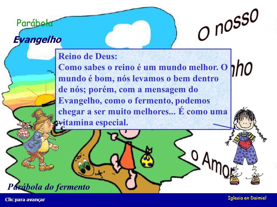 Iglesia en Daimiel Reino de Deus Evangelho Parábola do fermento Parábola: A parábola de hoje é como uma comparação: O Reino de Deus é igual ao ferment