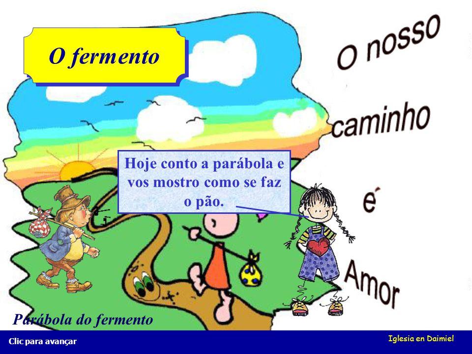 Iglesia en Daimiel Clic para avançar Evangelho Parábola Parábola do fermento Reino de Deus: Como sabes o reino é um mundo melhor. O mundo é bom, nós l