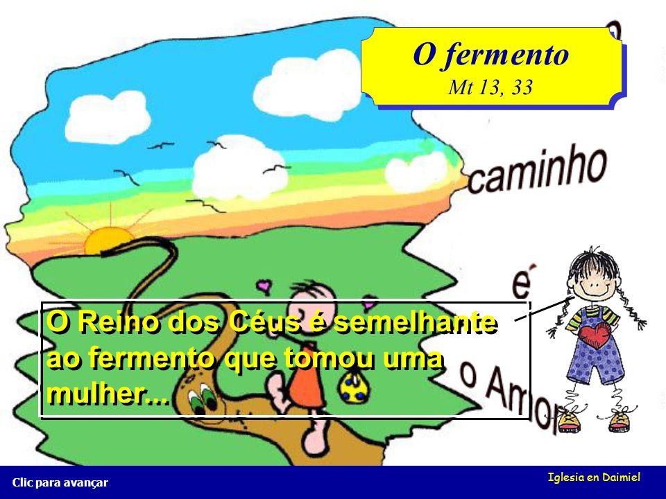 Iglesia en Daimiel O fermento Mt 13, 33 O fermento Mt 13, 33 Clic para avançar