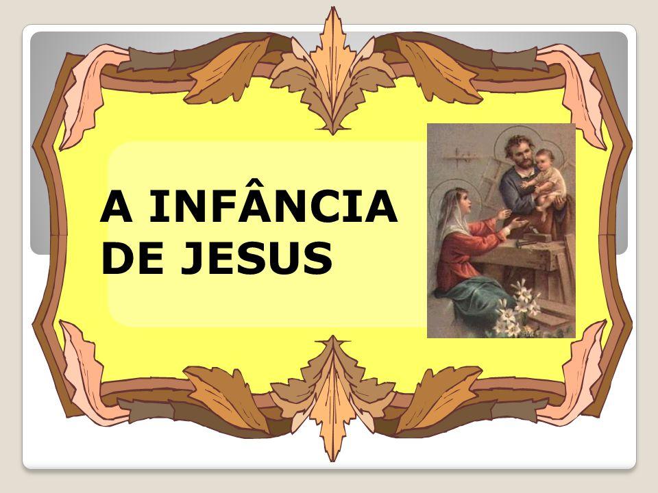 A INFÂNCIA DE JESUS