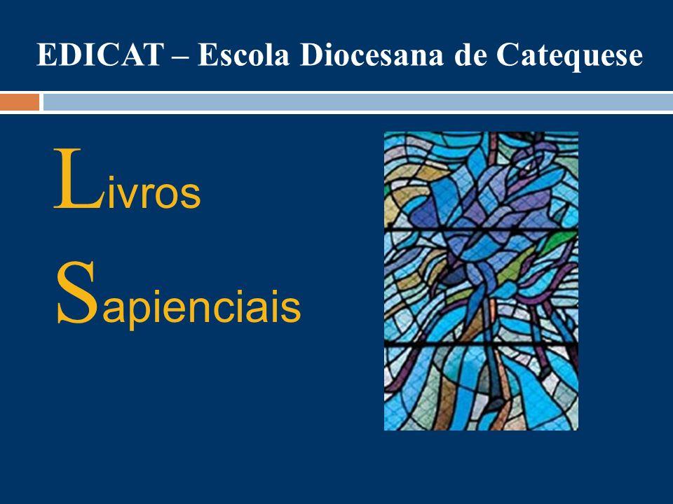 L ivros S apienciais EDICAT – Escola Diocesana de Catequese