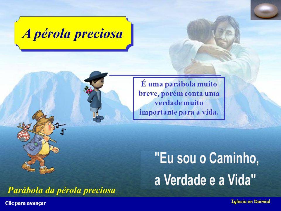 Iglesia en Daimiel Clic para avançar É uma parábola muito breve, porém conta uma verdade muito importante para a vida.