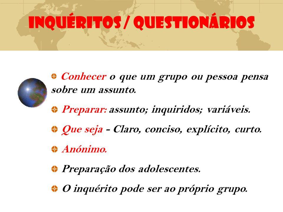 INQUÉRITOS / QUESTIONÁRIOS Conhecer o que um grupo ou pessoa pensa sobre um assunto. Preparar: assunto; inquiridos; variáveis. Que seja - Claro, conci