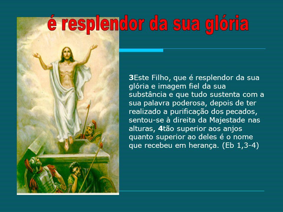No prólogo do Evangelho de S.João, Jesus é o VERBO DE DEUS.