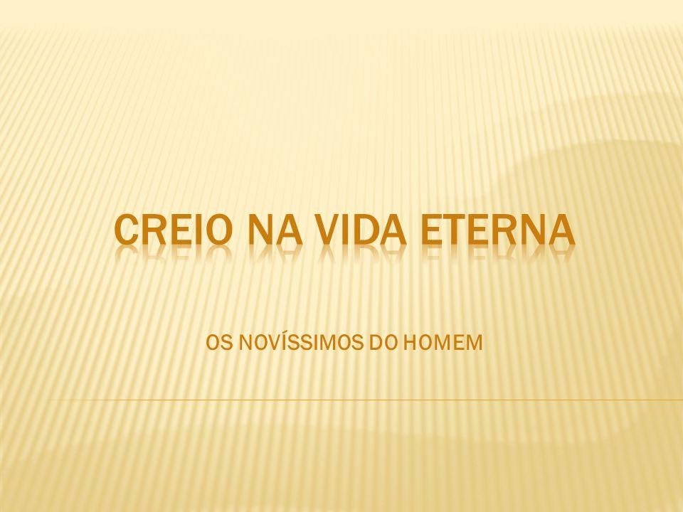 NOVÍSSIMOS Novíssimo – do latim novissimus, superlativo de novus=novo, que se renova.