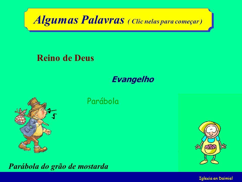 Iglesia en Daimiel Olá, meninos (as), vou apresentar-vos... Parábolas do Reino de Deus Parábolas do Reino de Deus Também vos apresento a irmã FLOR, a