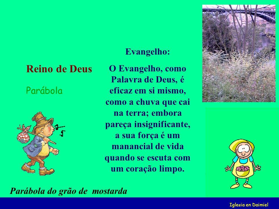 Iglesia en Daimiel Evangelho Parábola Reino de Deus Algumas Palavras ( Clic nelas para começar ) Parábola do grão de mostarda