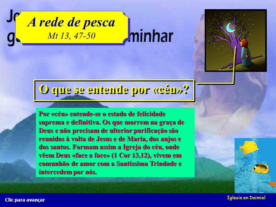 Iglesia en Daimiel A rede de pesca Mt 13, 47-50 A rede de pesca Mt 13, 47-50 Clic para avançar O que é o juízo particular? É o julgamento de retribuiç