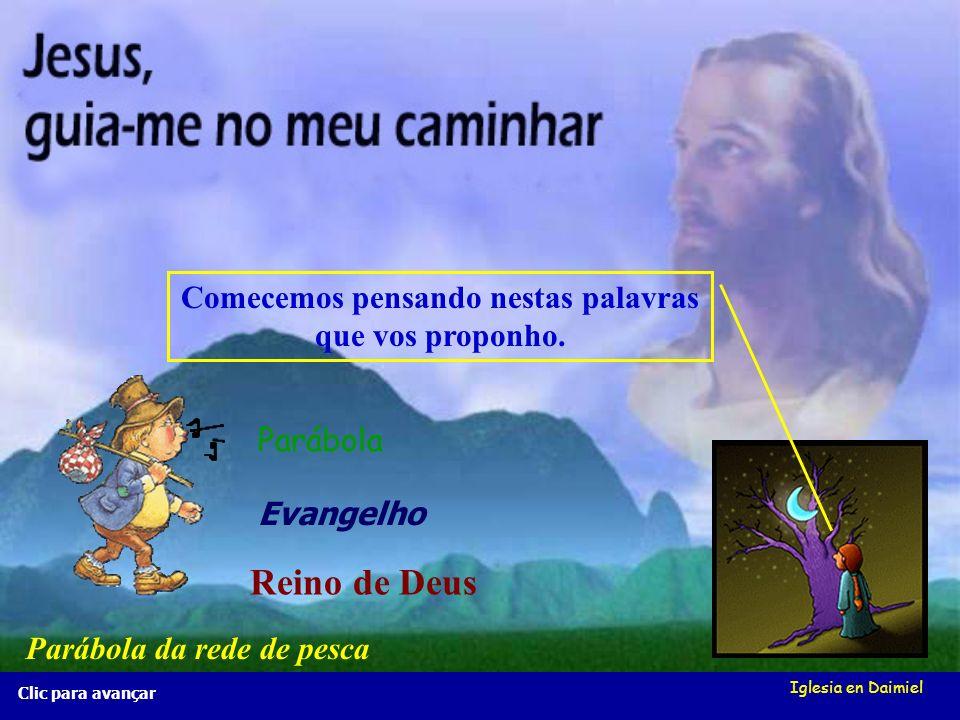 Iglesia en Daimiel A rede de pesca Mt 13, 47-50 A rede de pesca Mt 13, 47-50 Clic para avançar Guardam os bons nuna cesta e tiram os maus.