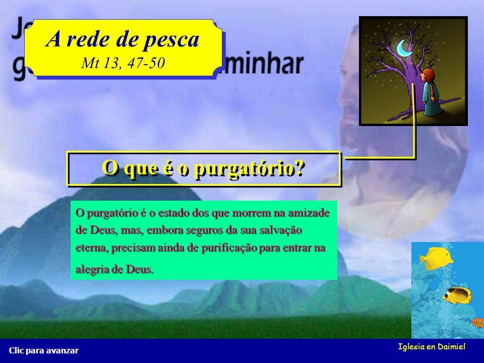Iglesia en Daimiel A rede de pesca Mt 13, 47-50 A rede de pesca Mt 13, 47-50 Clic para avançar O que se entende por «céu»? Por «céu» entende-se o esta