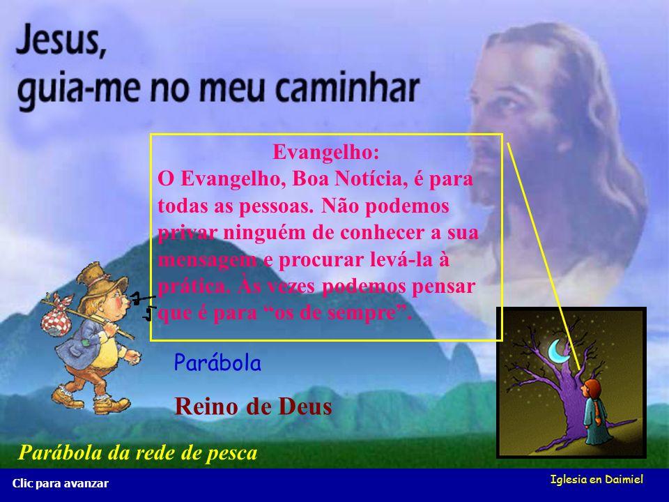 Iglesia en Daimiel Clic para avançar Comecemos pensando nestas palavras que vos proponho. Reino de Deus Evangelho Parábola Parábola da rede de pesca
