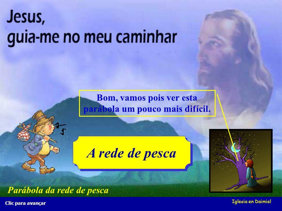 Iglesia en Daimiel Clic para avançar Bom, vamos pois ver esta parábola um pouco mais difícil.