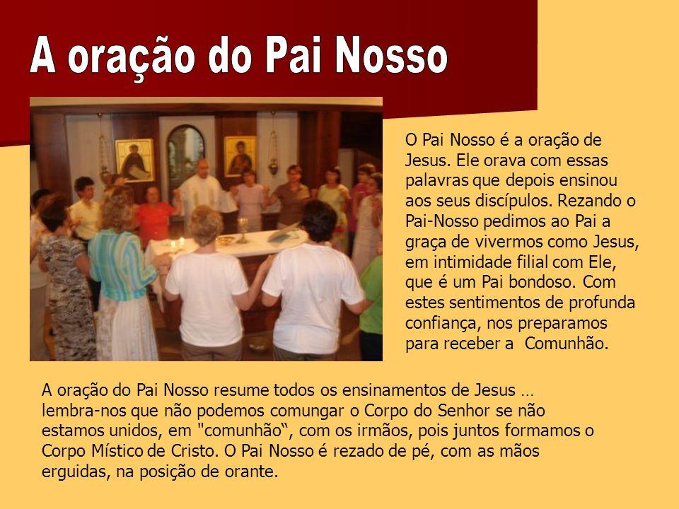 O Pai Nosso é a oração de Jesus.
