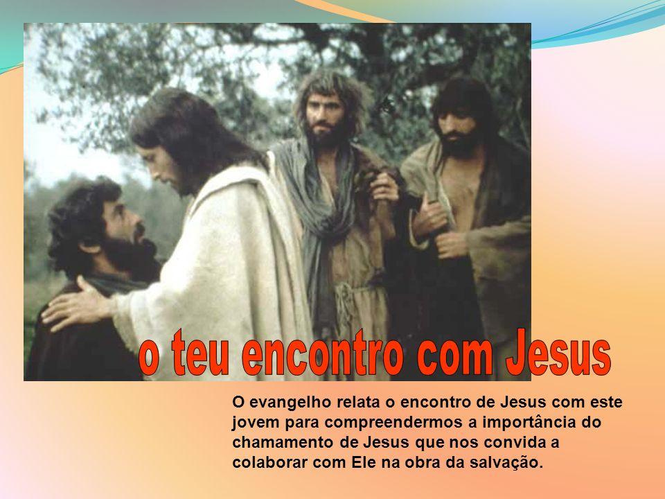 O evangelho relata o encontro de Jesus com este jovem para compreendermos a importância do chamamento de Jesus que nos convida a colaborar com Ele na
