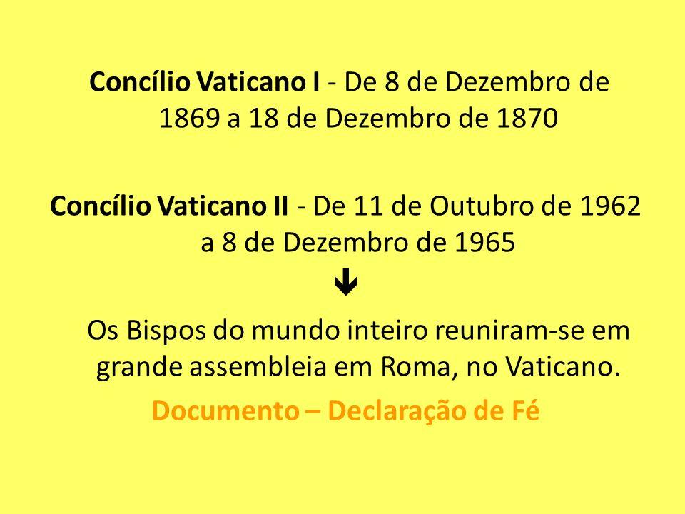 Concílio Vaticano I - De 8 de Dezembro de 1869 a 18 de Dezembro de 1870 Concílio Vaticano II - De 11 de Outubro de 1962 a 8 de Dezembro de 1965 Os Bis