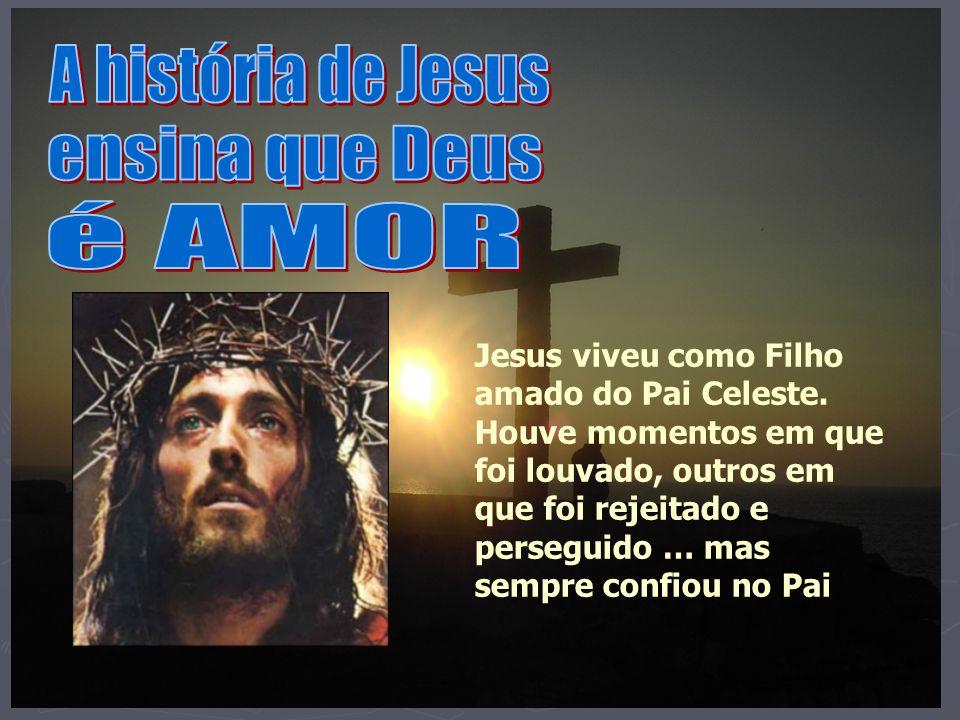 Jesus viveu como Filho amado do Pai Celeste.