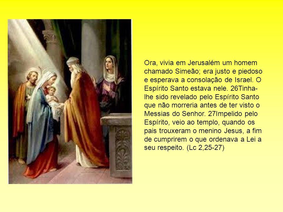Ora, vivia em Jerusalém um homem chamado Simeão; era justo e piedoso e esperava a consolação de Israel. O Espírito Santo estava nele. 26Tinha- lhe sid