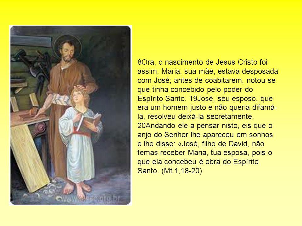 8Ora, o nascimento de Jesus Cristo foi assim: Maria, sua mãe, estava desposada com José; antes de coabitarem, notou-se que tinha concebido pelo poder