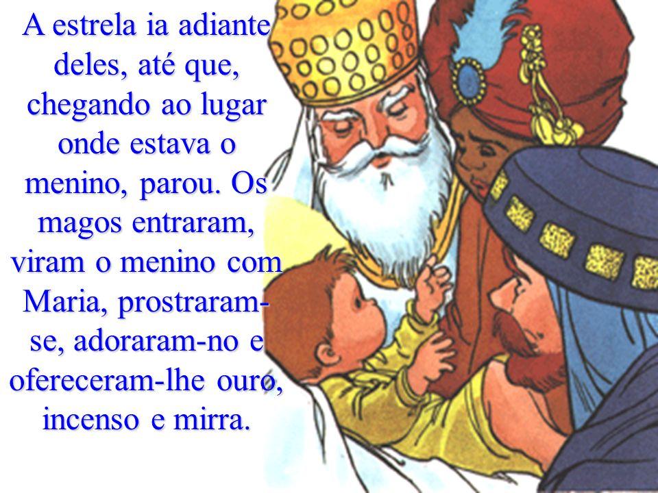 Tendo Jesus nascido em Belém, chegaram uns magos vindos do Oriente, que tinham visto uma estrela no céu e que a tinham seguido, para virem adorar Jesu