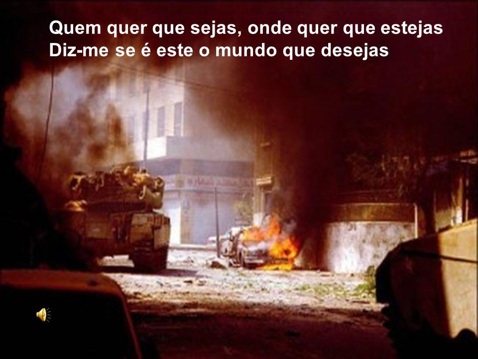 Quem inventou o ódio, quem foi que inventou a guerra.