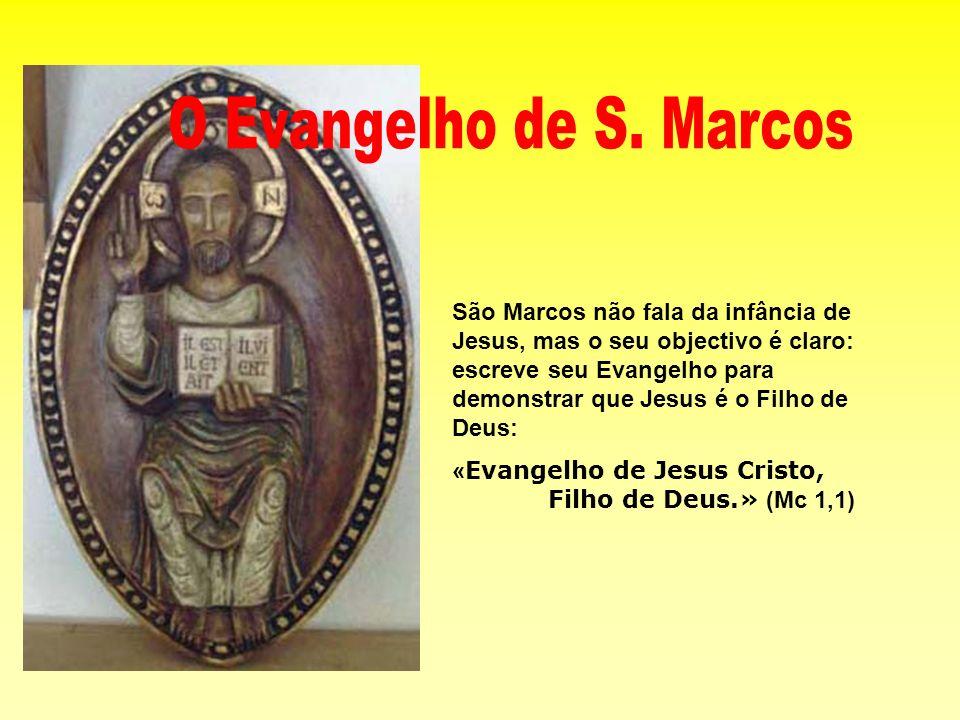 São Marcos não fala da infância de Jesus, mas o seu objectivo é claro: escreve seu Evangelho para demonstrar que Jesus é o Filho de Deus: « Evangelho