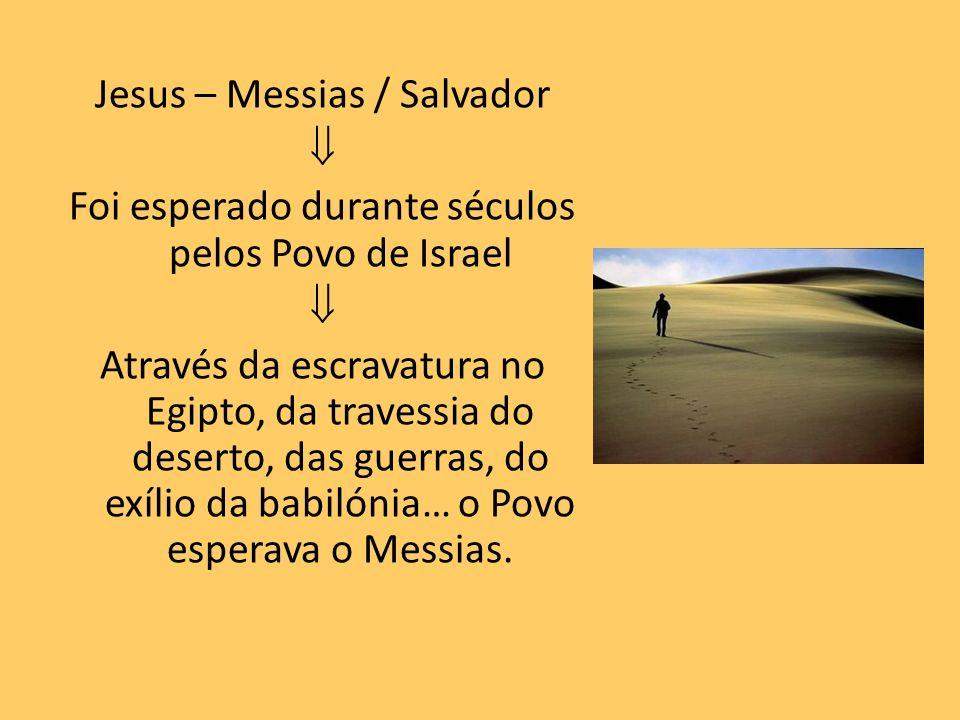 Jesus seria um libertador como Moisés.Jesus seria um rei como David.
