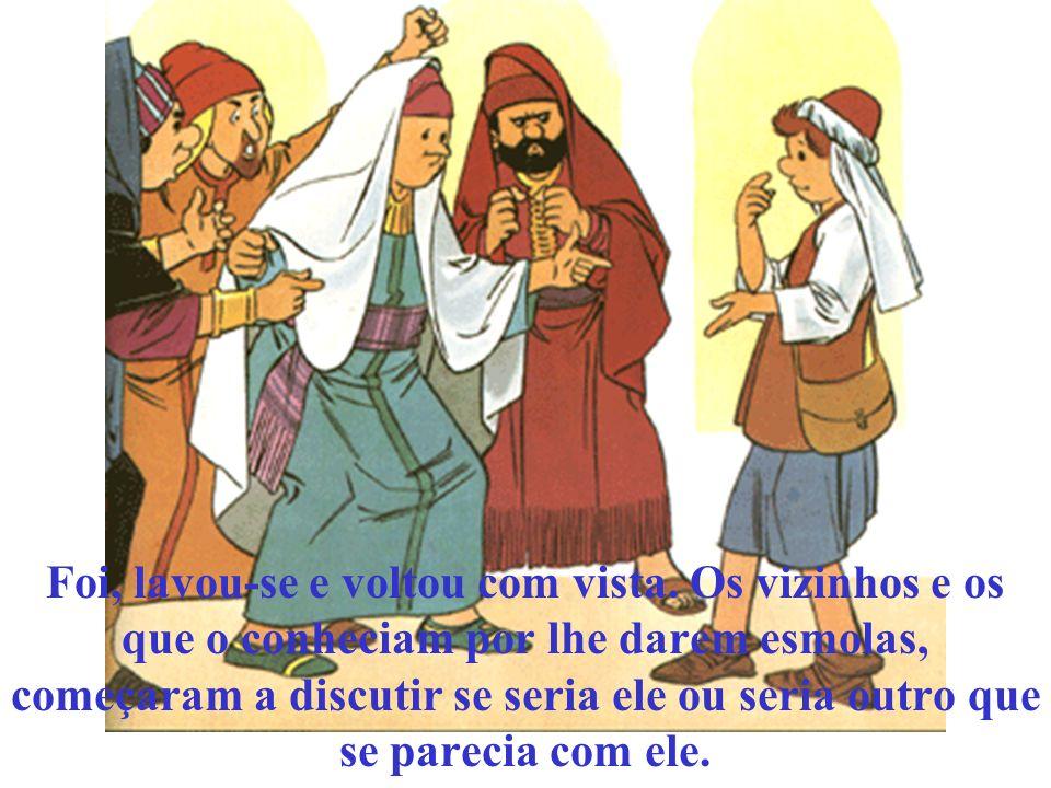 Jesus passava pelas ruas de Jerusalém e viu um cego. Cuspiu no chão; fez um pouco de lodo com a saliva, ungiu com lodo os olhos do cego e disse-lhe: V