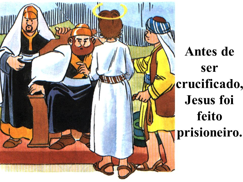 Jesus perdoa-nos quando estamos arrependidos. Jesus disse-lhe: Hoje mesmo estarás comigo no paraíso.