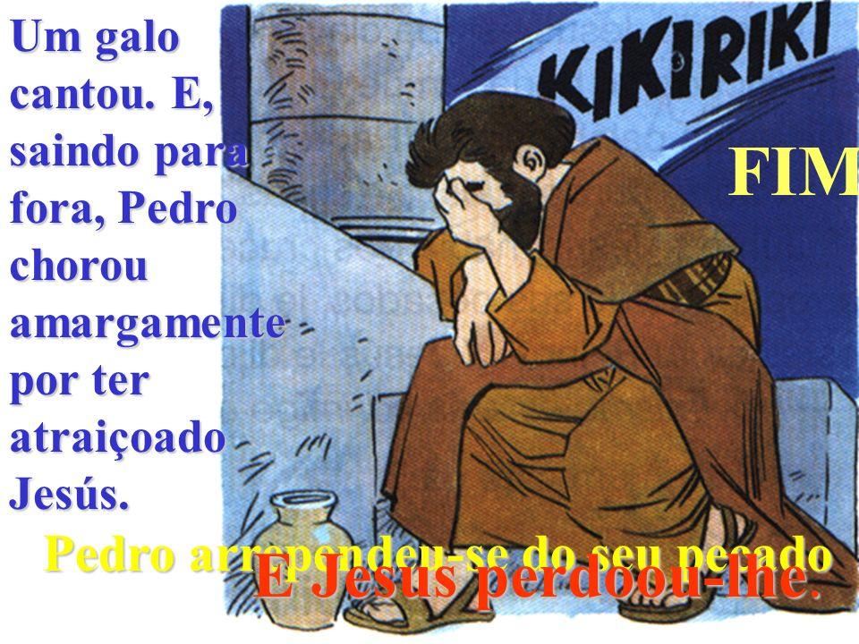 Pedro, cheio de medo, negou, jurando que não conhecia Jesus.