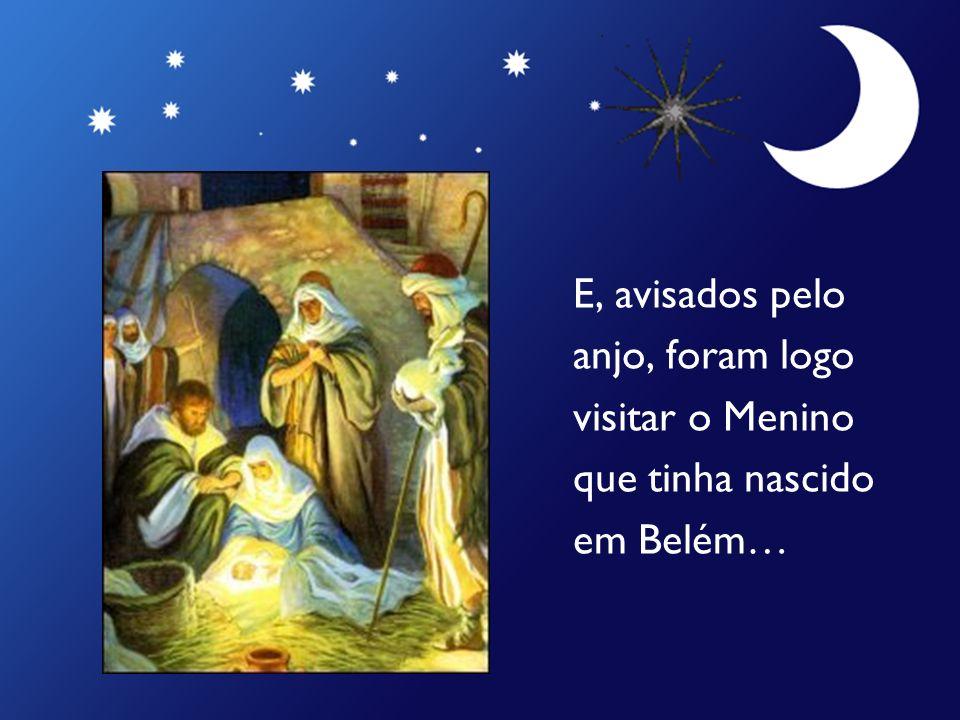 Lá longe, no Oriente, também os Reis Magos viram a estrela no céu… e sabiam que isso era sinal que o Menino Jesus já tinha nascido!