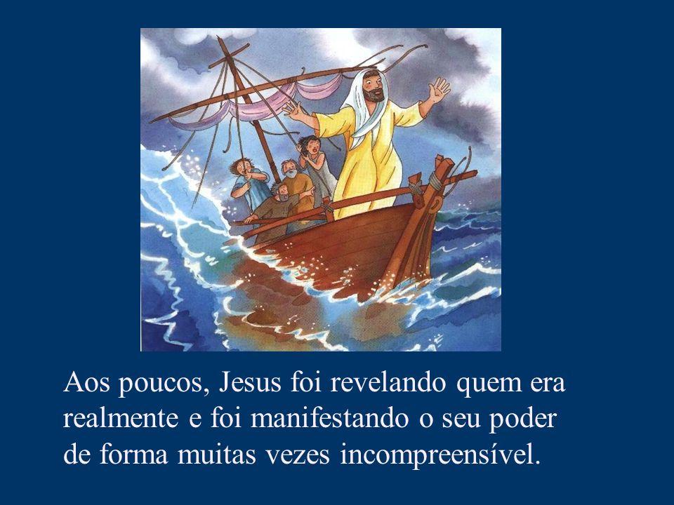 Aos poucos, Jesus foi revelando quem era realmente e foi manifestando o seu poder de forma muitas vezes incompreensível.