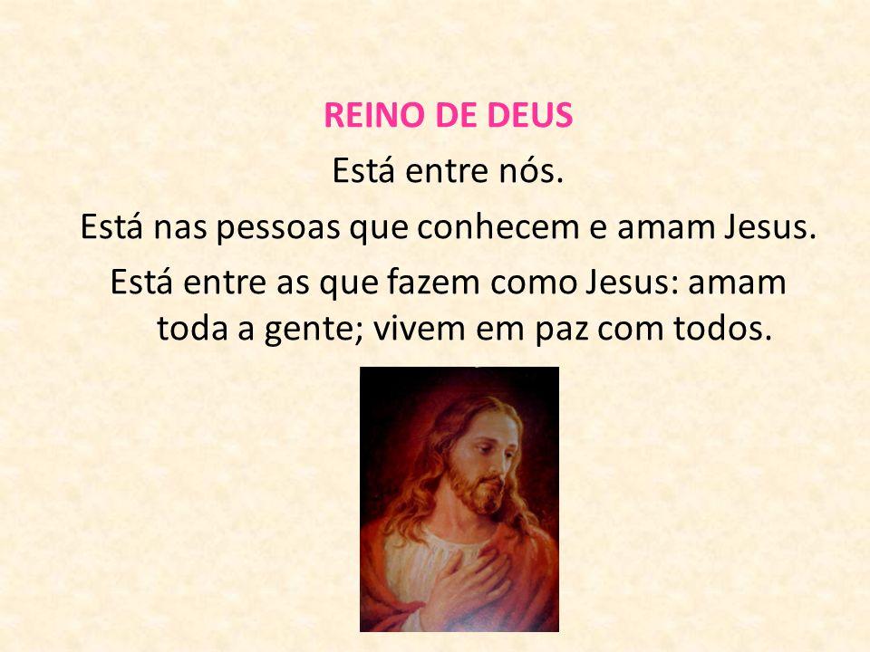 Jesus afastava das pessoas o que as fazia sofrer. REINO DE DEUS Mas havia pessoas que duvidavam de Jesus; então Ele disse: «O Reino de Deus está entre