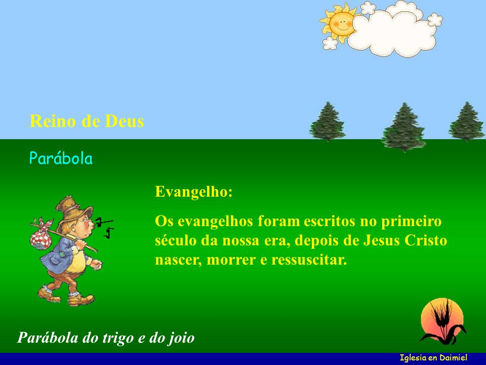 Evangelho: Os evangelhos foram escritos no primeiro século da nossa era, depois de Jesus Cristo nascer, morrer e ressuscitar.
