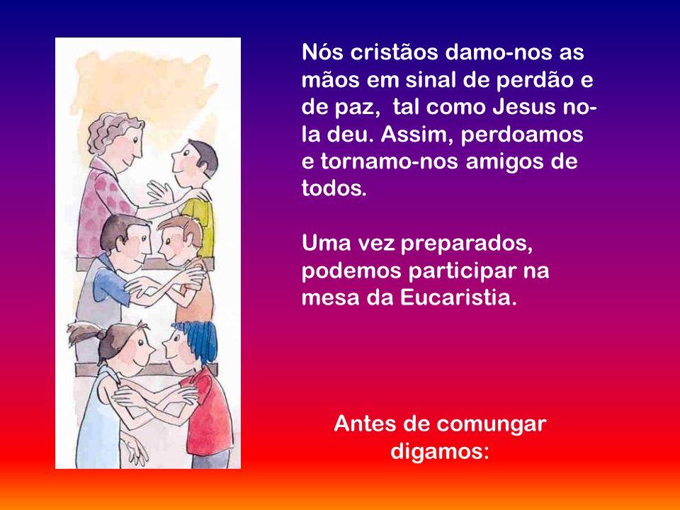 Apresentamos as ofertas a Deus, repetindo os gestos e as palavras de Jesus. Assim o Pão e o Vinho transforma-se no Corpo e no Sangue de Cristo.