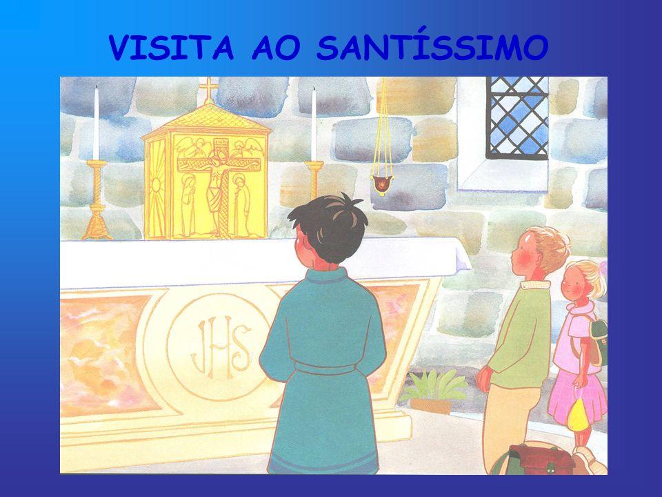 VISITA AO SANTÍSSIMO