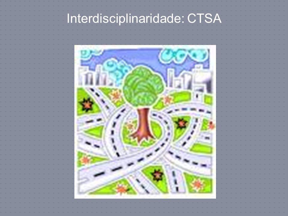 Interdisciplinaridade: CTSA