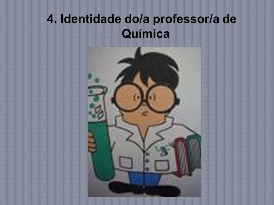 4. Identidade do/a professor/a de Química