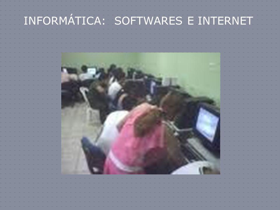 INFORMÁTICA: SOFTWARES E INTERNET
