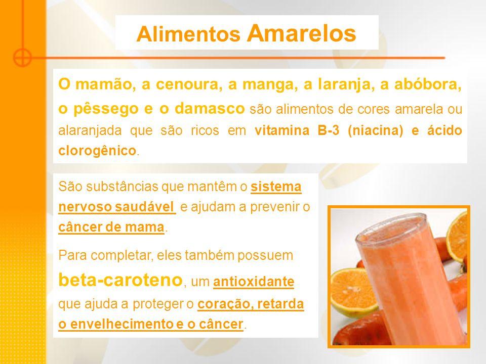 Alimentos Amarelos O mamão, a cenoura, a manga, a laranja, a abóbora, o pêssego e o damasco são alimentos de cores amarela ou alaranjada que são ricos