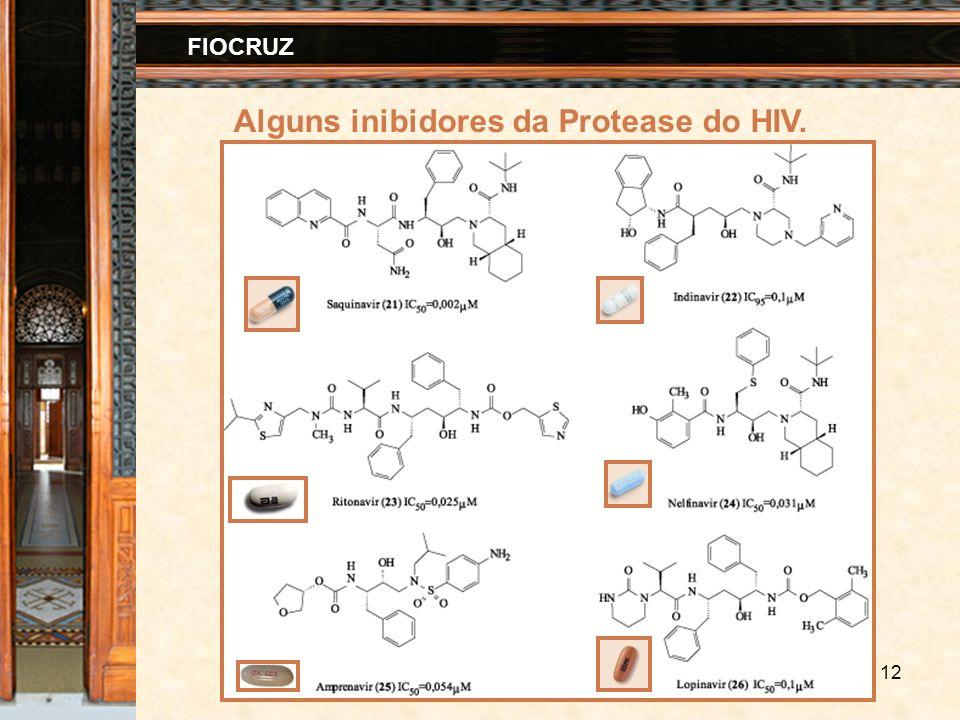 12 FIOCRUZ Alguns inibidores da Protease do HIV.