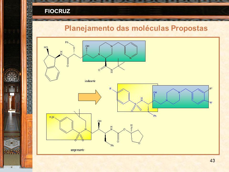 43 FIOCRUZ Planejamento das moléculas Propostas
