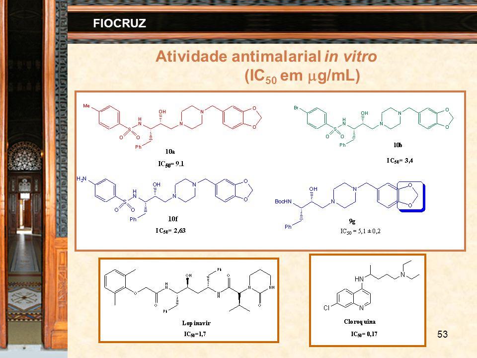 53 FIOCRUZ Atividade antimalarial in vitro (IC 50 em g/mL)