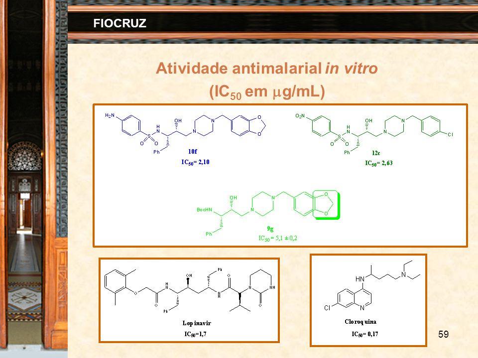 59 FIOCRUZ Atividade antimalarial in vitro (IC 50 em g/mL)