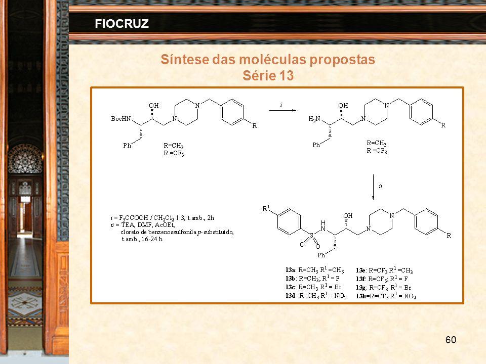 60 FIOCRUZ Síntese das moléculas propostas Série 13