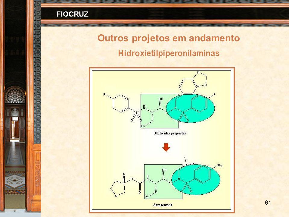 61 FIOCRUZ Outros projetos em andamento Hidroxietilpiperonilaminas